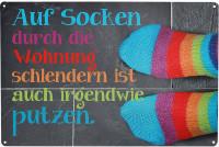 Blechschild: Auf Socken durch die Wohnung...
